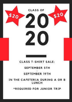 CLASS OF 2020: Make sure to purchase your class shirt this week during A and B lunch! Remember it's required for the Junior Trip