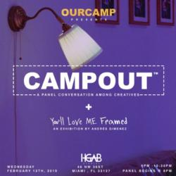 CAMPOUT: A PANEL CONVERSATION AMONG CREATIVES In its first installment, the topic is creative collectives and creative individuals.