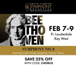 Firebird Singers at the Broward Center for the Performing Arts  Friday 2/7 7:30pm  and at the Tennessee Williams theatre in Key west Sunday 2/9  6:30pm -- Invited to sing the 9th Symphony of Beethoven with the Barry University Choir and the South Flo